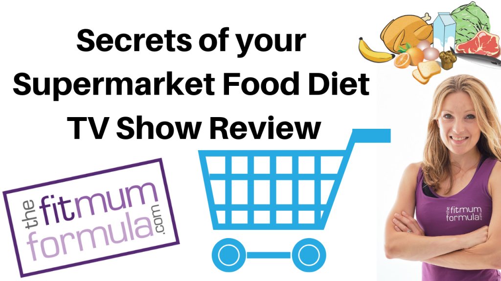 Secrets of your Supermarket Food Diet TV Show Review